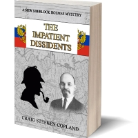 The Impatient Dissidents a New Sherlock Holmes Mystery by Craig Stephen Copland
