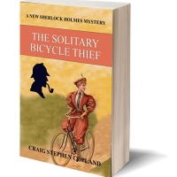 The Solitary Bicycle Thief a new Sherlock Holmes Mystery by Craig Stephen Copland