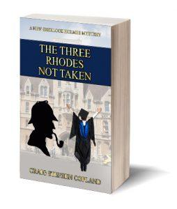 The Three Rhodes Not Taken Sherlock Holmes Mystery by Craig Stephen Copland