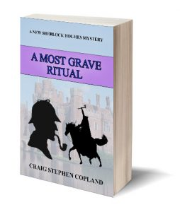 A Most Grave Ritual New Sherlock Holmes Mystery by Craig Stephen Copland