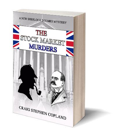 The Stock Market Murders by Craig Stephen Copland New Sherlock Holmes Mystery