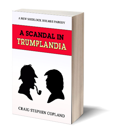 A Scandal in Trumplandia by Craig Stephen Copland Sherlock Holmes Mysteries