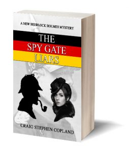 The Spy Gate Liars a Sherlock Holmes Mystery by Craig Stephen Copland