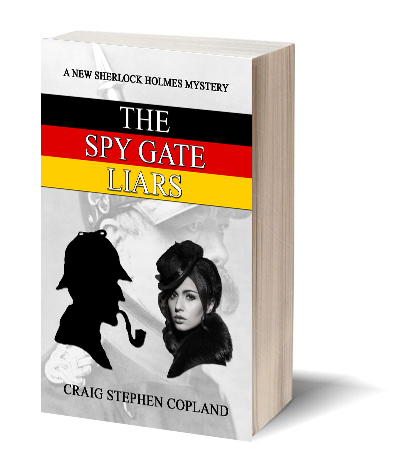The Spy Gate Liars a Sherlock Holmes Mystery by Craig Stephen Copland