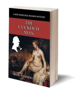 The Cuckold Man A Sherlock Holmes Mystery by Craig Stephen Copland