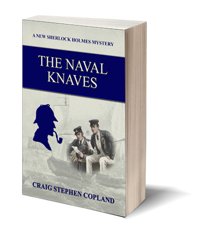 The Naval Knaves a New Sherlock Holmes Mystery by Craig Stephen Copland