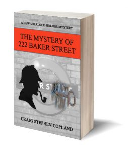 The Mystery of 222 Baker Street a New Sherlock Holmes Mystery by Craig Stephen Copland