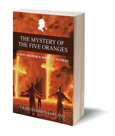 The Mystery of the Five Oranges by Craig Stephen Copland a New Sherlock Holmes Mystery