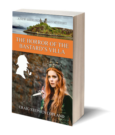 The Horror of the Bastard's Villa a New Sherlock Holmes Mystery by Craig Stephen Copland