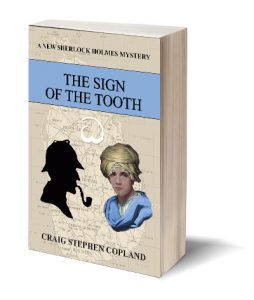 The Sign of the Tooth A New Sherlock Holmes Mystery by Craig Stephen Copland