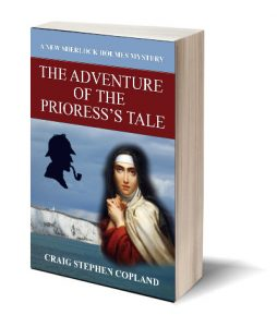 The Adventure of the Prioress's Tale a New Sherlock Holmes Mystery by Craig Stephen Copland