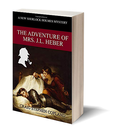 The Adventure of Mrs. J.L. Heber a New Sherlock Holmes Mystery by Craig Stephen Copland