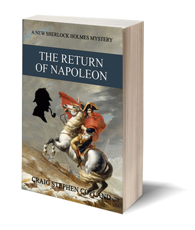 The Return of Napoleon a New Sherlock Holmes Mystery by Craig Stephen Copland