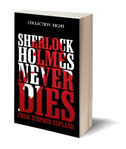 Sherlock Holmes Never Dies Collection 8 by Craig Stephen Copland