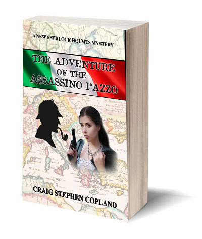 The Adventure of the Assassino Pazzo New Sherlock Holmes Mysteries by Craig Stephen Copland