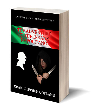 The Adventure of the Insane Napolitano a New Sherlock Holmes Mystery by Craig Stephen Copland
