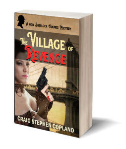 The Village of Revenge a New Sherlock Holmes Mystery by Craig Stephen Copland available on Amazon