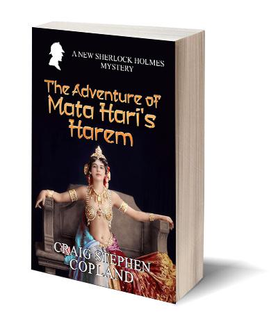 The Adventure of Mata Hari's Harem A New Sherlock Holmes Mystery by Craig Stephen Copland